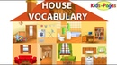 House vocabulary Parts of the House Rooms in the House House Objects and Furniture