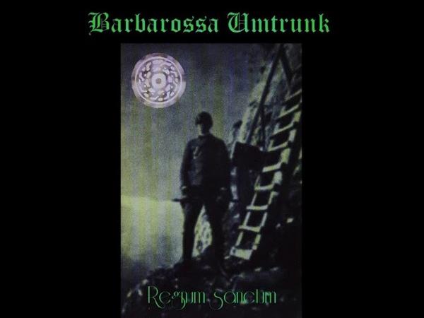 Barbarossa Umtrunk Regnum Sanctum Full Album