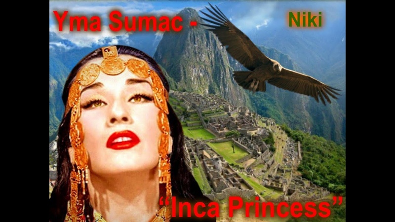 Yma Sumac Inca Princess Има Сумак Принцесса Инков