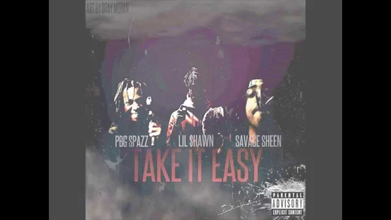 Lil $hawn X $avage $heen X $pazz Out Take It Easy *NEW* Prod By TayDaProducer