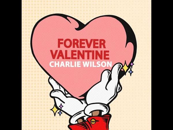CHARLIE WILSON Forever Valentine 2020