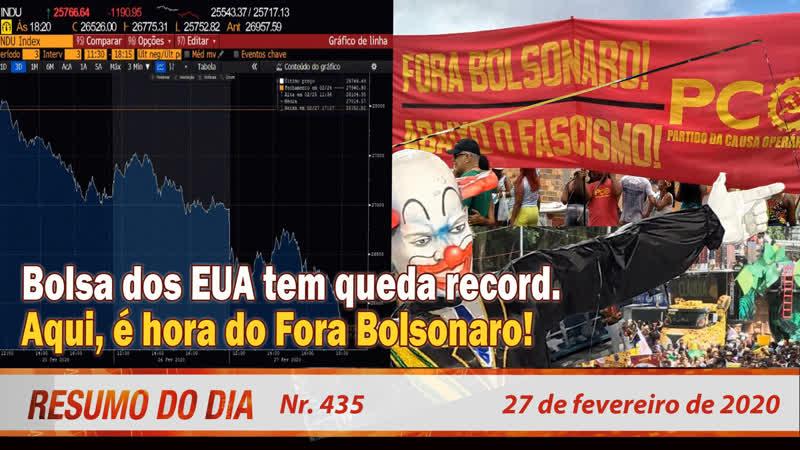 Bolsa dos EUA tem queda record Aqui é hora do Fora Bolsonaro Resumo do Dia 435 27 02 20