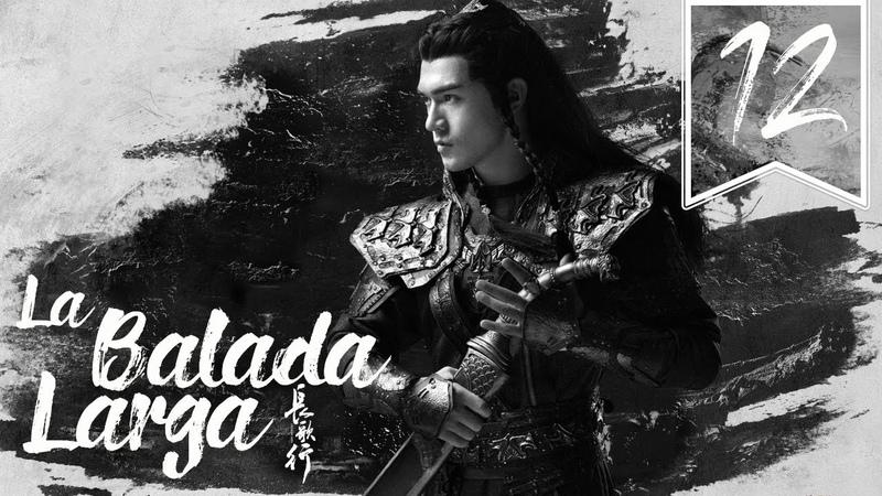 SUB ESPAÑOL The Long Ballad La Balada Larga Episodio 12