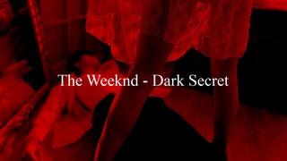 The Weeknd - Dark Secret