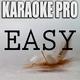 Karaoke Pro - Easy (Originally Performed by Camila Cabello)