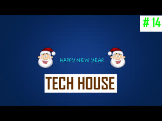Tech House New Year Mix 2020 - 2021 | # 14 | 🎧 The Best of Tech House Music by James Jarwood
