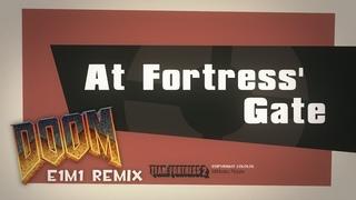 At Fortress' Gate [Doom E1M1 - TF2 Remix]