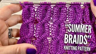 "Вяжем КРАСИВЕЙШИЙ УЗОР СПИЦАМИ ""ЛЕТНИЕ КОСЫ"" / ""Summer Braid"" beautiful knitting pattern"