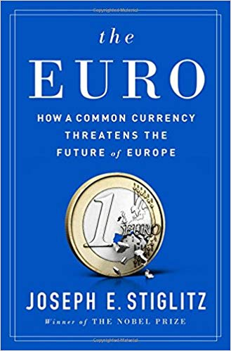 The Euro  How a Common Currency Threatens the Future of Europe (2016)