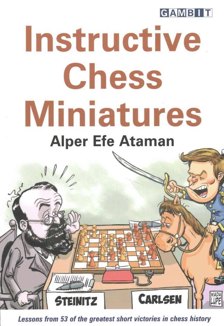 Efe Ataman - Instructive Chess Miniatures (2016) PDF+PGN CXxZOaxHFFA