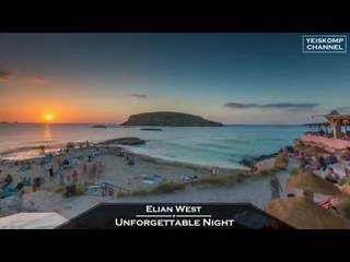 Elian West - Unforgettable Night (Original Mix)