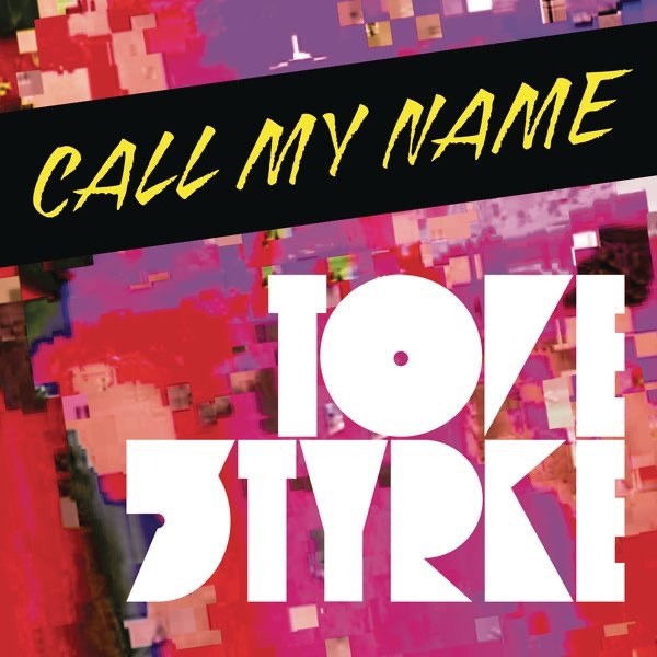 Tove Styrke album Call My Name - Single