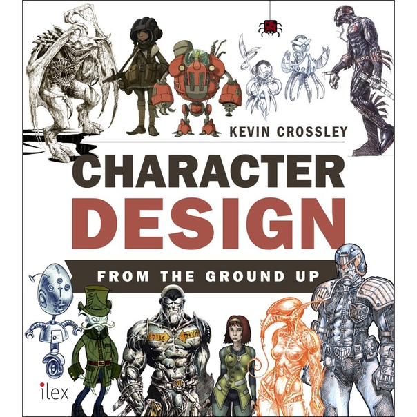 Character Design from the Ground Up by Kevin Crossley z-lib org