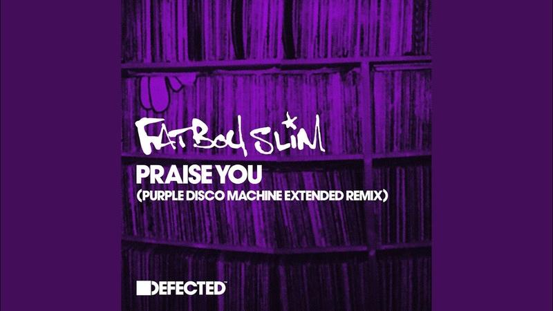 Praise You Purple Disco Machine Extended Remix