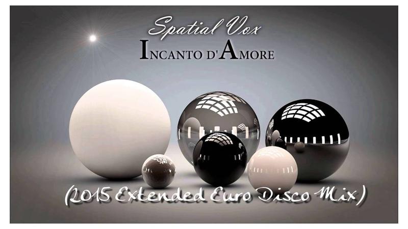 Spatial Vox Incanto d'Amore Voodoo Master Ext Euro Disco Mix 2015