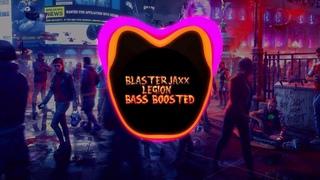 Blasterjaxx - Legion BASS BOOSTED