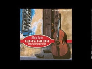 Havana Remembered: Traditional Cuban Songs - Hilario Durán