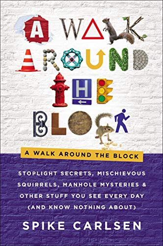 A Walk Around the Block - Spike Carlsen