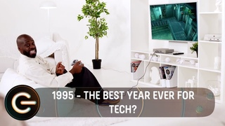 1995 - Was this the best year for tech? | The Gadget Show