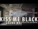 Lèche Moi - Kiss me black Video