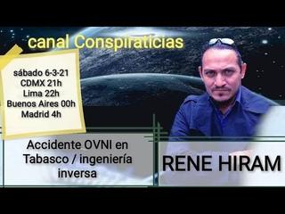 Accidente OVNI en Tabasco e ingeniería inversa // Rene Hiram