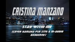 CRISTINA MANZANO - Stay With Me (Cover Yamaha PSR s775 & M-AUDIO Oxygen49 )