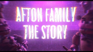 AFTON FAMILY: The Story   FNAF Animated Music Video