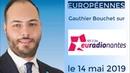 Européennes : Gauthier Bouchet (RN) dans la Matinale d'Euradio — 14.05.19