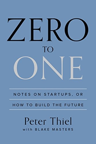 Peter Thiel, Blake Masters] Zero to One  Notes on