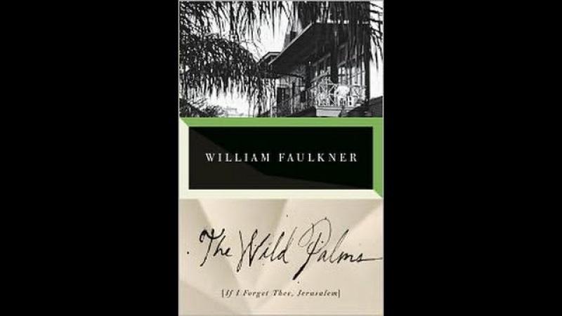 Книгообзор Уильям Фолкнер Дикие пальмы